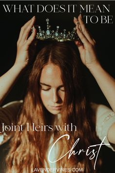 You are heirs with Christ and an heir of God! You are also a daughter of God and a child of God! But what does that mean? Click through to read on the meaning behind being joint heirs with Christ! #christian #christianity #daughterofGod #faith #grace