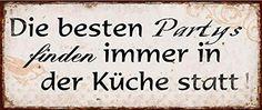 Nostalgie Blechschild - Die besten Partys finden immer in der Küche statt! - Shabby Vintage Schild i.st home http://www.amazon.de/dp/B00MC8BCW8/ref=cm_sw_r_pi_dp_Ruljwb14AP91S