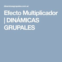 Efecto Multiplicador | DINÁMICAS GRUPALES