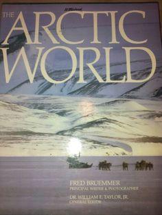 The Arctic World: Fred Bruemmer