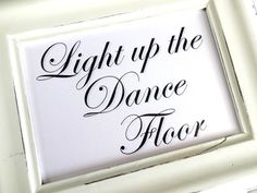 Light up the Dance Floor Wedding Sign  Glow Stick  by lilcubby, $3.95
