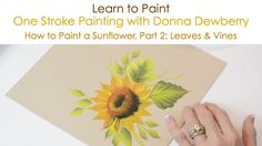 One Stroke Painting with Donna Dewberry - How to Paint a Sunflower, Pt. ...
