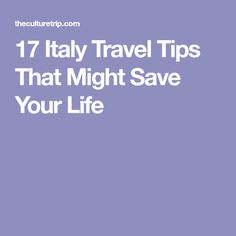 17 Italy Travel Tips That Might Save Your Life