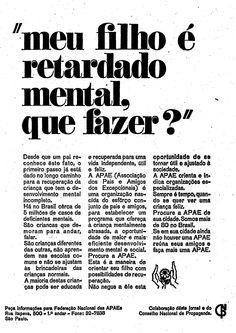 O anúncio da Associação dos Pais e Amigos dos Excepcionais (APAE) foi publicado dia 25 de agosto de 1967.  http://blogs.estadao.com.br/reclames-do-estadao/2011/08/30/politicamente-incorreto-2/