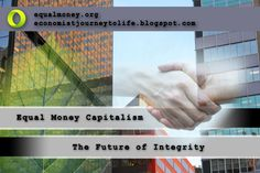 Humanity's Journey to Life: Day 182: No More Difficulty Finding a Job: Equal Money Capitalism ENDS Unemployment  http://humanitysjourneytolife.blogspot.com/2013/01/day-182-no-more-difficulty-finding-job.html#