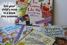 Pebbles and Piggytails: Get your child reading books this summer.  Great ideas! -- Books are Magical