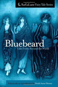 Bluebeard Tales From Around the World (Surlalune Fairy Tale Series): Heidi Anne Heiner: 9781461127499: Amazon.com: Books