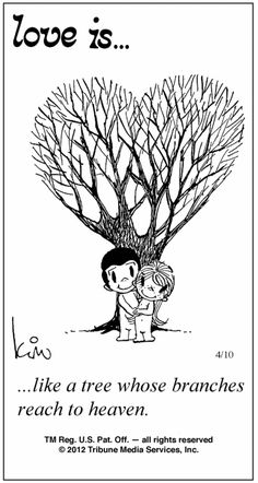 """love is ...like a tree whose branches reach to heaven."" comic strip by Kim Grove Casali"