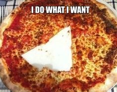 I would have taken all the crust, but that's just me.
