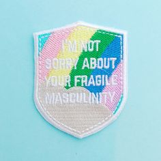 Im Not Sorry About Your Fragile Masculinity Iron On Patch - Embroidered Patch - Feminist Patch - Feminist Killjoy Accessories by fairycakes on Etsy (null)
