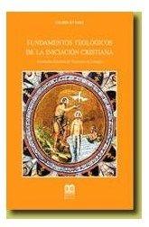 Fundamentación teológica de la iniciación cristiana / XXIII Jornadas de la A.E.L.P.) - Baracaldo : Grafite, 1999