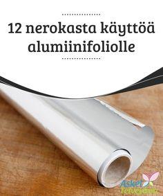 12 nerokasta käyttöä alumiinifoliolle Tiesitkö, että #alumiinifolio on yksi parhaista #materiaaleista rasvan #poistamiseksi uunin pinnoista? #Mielenkiintoistatietoa