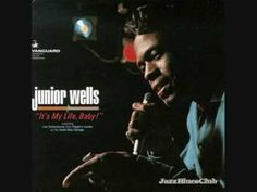 """Stormy Monday Blues...This track is from Junior Wells' 1966 album """"It's my life baby"""".  Buddy Guy is playing the Guitar."""