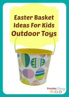 Easter Basket Ideas for Kids -  Outdoor Toys edition