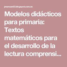 Modelos didácticos para primaria: Textos matemáticos para el desarrollo de la lectura comprensiva.