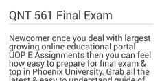 UOP students get immediate help to understand fundamentals of QNT 561 final exam preparation through by UOP E Assignments. Take online study guide like : QNT 561 final exam, QNT 561 final exam question & answers, QNT 561 final exam questions, QNT 561 final exam 2016 , QNT 561 week 6 final exam answers, UOP QNT 561 final exam answers free in USA.  http://www.uopeassignments.com/university-of-phoenix/QNT-561.html
