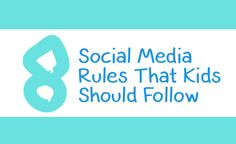 8 Social Media Rules Kids Should Follow #Infographic