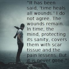 Time heals all wounds.  Scar/pain quote by Rose Kennedy.
