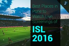 Give in to Football madness the ISL 2016 is set to create! Watch your favourite ISL teams fight it out to victory at these places in Pune:   https://www.pitnit.com/topbusiness/placesinpuneforlivescreeningsisl2016  TOSS Sports Lounge, The Bar & Eatery, Atmosphere 6, Frozen Monkey - The Hangout Place, The Little Next Door, The 1st Brewhouse, The Irish House (Pune), YOLO Gastro Lounge, Café 1730 Beans & Booze, Apache - The Fluid Lounge