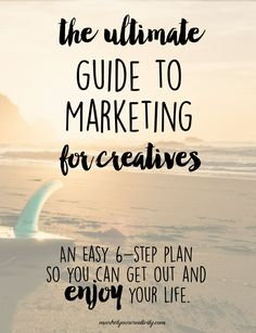 An easy 6 step plan: The Ultimate Marketing Guide for Creatives by Lisa Jacobs