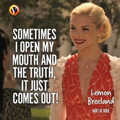 """Lemon Breeland (Jaime King) in Hart of Dixie: """"Sometimes I open my mouth and the truth, it just comes out!"""" #quote #seriesquote #superguide"""