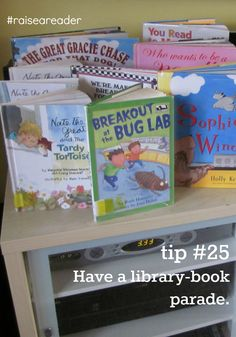 Tip from the book Raising a Rock-Star Reader - Have a library book parade