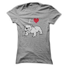 I  Love Bulldog T Shirts, Hoodies Sweatshirts. Check price ==► https://www.sunfrog.com/Pets/I-Love-Bulldog--Ladies.html?57074