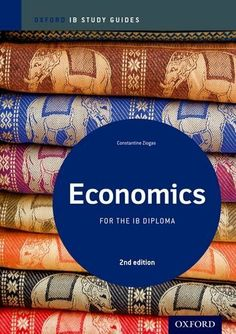 IB Economics 2nd Edition: Study Guide: For the IB diploma (International Baccalaureate) by Constantine Ziogas. $18.99. Edition - 2. Publication: January 20, 2013. Publisher: Oxford University Press, USA; 2 edition (January 20, 2013)