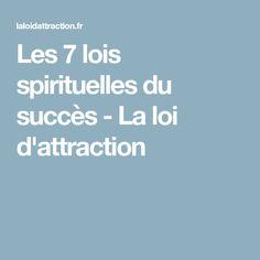 Les 7 lois spirituelles du succès - La loi d'attraction