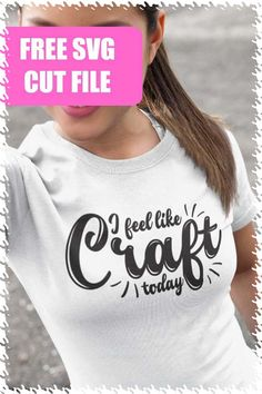 Free 'I Feel Like Craft Today' SVG cut file for Silhouette Portrait or Cameo and Cricut Explore or Maker. Jobs In Art, Thing 1, Art And Craft Design, Cricut Tutorials, Cricut Ideas, Brother Scan And Cut, Free Svg Cut Files, Vinyl Cutting, Die Cutting