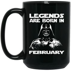 Darth Vader Mug Legends Are Born In February Coffee Mug Tea Mug Darth Vader Mug Legends Are Born In February Coffee Mug Tea Mug Perfect Quality for Amazing Pric