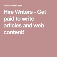 paid writing opportunities opportunity blogging and grant  hire writers get paid to write articles and web content