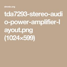 tda7293-stereo-audio-power-amplifier-layout.png (1024×599)