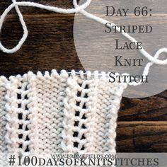 Day 66 Striped Lace Knit Stitch +VIDEO