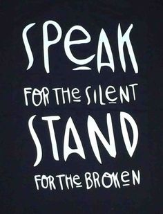 Image result for speak for the silent stand for the broken mike smith