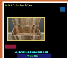 Build A Toy Box From Pallets 231908 - Woodworking Plans and Projects!