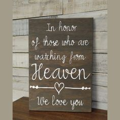 In Honor of those watching from Heaven Memory/ Wooden Sign