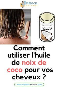 Voici la bonne façon d'utiliser l'huile de noix de coco pour des cheveux en bonne santé et brillants  #huiledenoixdecoco #cheveux #beauté #brillant #pertedecheveux Houle, Voici, Beauty, Coconut Oil, Cosmetology