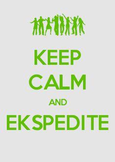 KEEP CALM AND EKSPEDITE