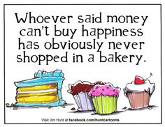 Bakeries can buy a whole lot of happiness! Thanks Jim Hunt!
