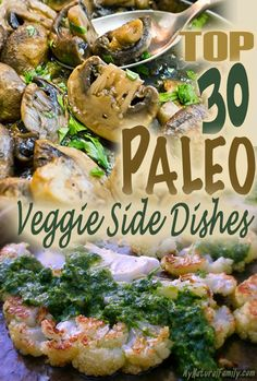 30 Paleo Veggie Sides - some of these look really good!!