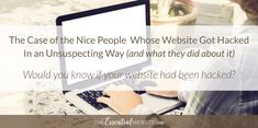 The Nice People Whose Website Got Hacked Who Website, Time Website, Website Security, Security Tips, Non Stop, Good People, Business Tips, Good Times, Hacks