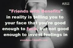 47 Trendy Quotes Feelings Friends With Benefits Favorite Quotes, Best Quotes, Love Quotes, Funny Quotes, Inspirational Quotes, Rules Quotes, Asshole Quotes, Man Quotes, Friend Quotes