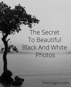 Photography Tips | Beautiful examples of black and white photography and tips for beginners.
