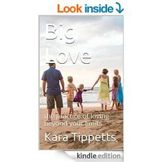 Big Love: the practice of loving beyond your limits - Kindle edition by Kara Tippetts. Religion & Spirituality Kindle eBooks @ AmazonSmile.