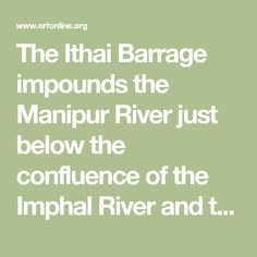 The Ithai Barrage impounds the Manipur River just below the confluence of the Imphal River and the Tuitha River south of Loktak Lake, and is part Thanks Speech, Thankful, River, Math, Math Resources, Rivers, Mathematics