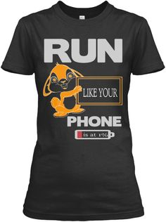Run Like Your Phone   Is At 1% Black T-Shirt Front