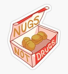 """""""""""Nugs Not Drugs"""""""" Stickers by dubthedweeb Stickers Cool, Red Bubble Stickers, Meme Stickers, Food Stickers, Tumblr Stickers, Phone Stickers, Printable Stickers, Preppy Stickers, Macbook Stickers"""