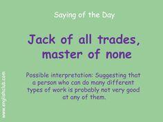 Jack of all trades, master of none English Idioms, English Phrases, Learn English Words, English Lessons, Advanced English Vocabulary, English Vocabulary Words, English Language Learning, Teaching English, Esl