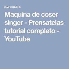 Maquina de coser singer - Prensatelas tutorial completo - YouTube
